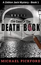 The Case Of The Death Book: A Zeblon Jack Mystery Book 1
