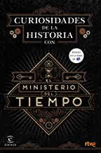 Curiosidades de la Historia con el Ministerio del tiempo (Spanish Edition)