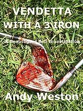 VENDETTA With a 3 Iron: A Beauregard Bell Investigation (Beauregard Bell Investigations Book 2) (English Edition)