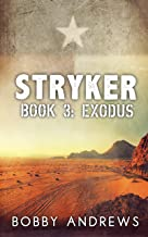Stryker - Book Three: Exodus
