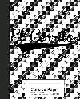 Cursive Paper: EL CERRITO Notebook