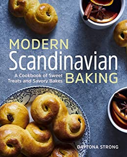 Modern Scandinavian Baking: A Cookbook of Sweet Treats and Savory Bakes