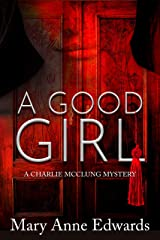 A Good Girl (The Charlie McClung Mysteries Book 2) Kindle Edition