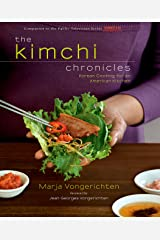 The Kimchi Chronicles: Korean Cooking for an American Kitchen: A Cookbook Kindle Edition