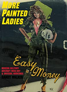 More Painted Ladies: Modern Military Aircraft Nose Art & Unusual Markings (Schiffer Military Aviation History (Paperback))