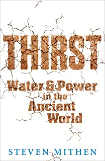 Thirst: Water and Power in the Ancient World (English Edition)