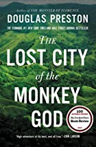 Cover image of The Lost City of the Monkey God by Douglas Preston