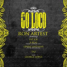 Go Loco (feat. Fat Joe, B-Real, Lenny and Max, TAZ & George Lopez) [Explicit]