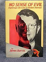 No Sense of Evil: Espionage the Case of Herbert Norman