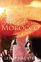 Freed From Morocco (Morocco Series Book 3)