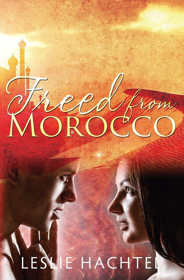 同種の決定的徹底的にFreed From Morocco (Morocco Series Book 3) (English Edition)