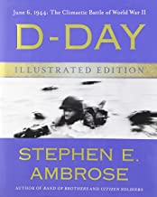 By Stephen E. Ambrose D-Day Illustrated Edition: June 6, 1944: The Climactic Battle of World War II (Ill) [Hardcover]