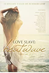 Love Slave: Heatwave (Love Slave Anthology Book 2) Kindle Edition