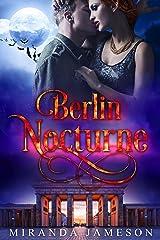 BERLIN NOCTURNE: Warriors' Council World Prequel 1 - Paranormal Romantic Suspense (Warriors' Council Trilogy) Kindle Edition