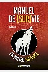 Manuel de Survie en milieu naturel Format Kindle