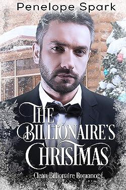 The Billionaire's Christmas: Clean Billionaire Romance (Clean Billionaire Romance Series Book 5)