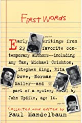 First Words: Earliest Writing from 22 Favorite Contemporary Authors Kindle Edition