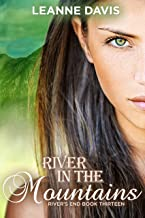 River in the Mountains: A Small Town Romance (River's End Series Book 13)