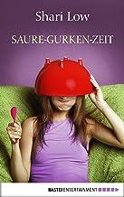 Saure-Gurken-Zeit: Roman (German Edition)