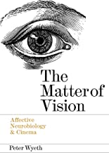 The Matter of Vision: Affective Neurobiology & Cinema