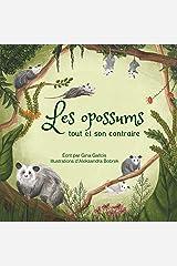 Les opossums: Tout et son contraire (Histoires d'opossums t. 1) (French Edition) Kindle Edition