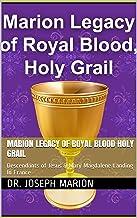 Marion Legacy of Royal Blood Holy Grail: Descendants of Jesus & Mary Magdalene Landing In France