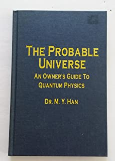 Probable Universe: Owner's Guide to Quantum Physics
