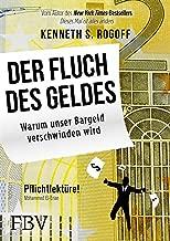 Der Fluch des Geldes: Warum unser Bargeld verschwinden wird (German Edition)