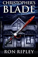 Christopher's Blade: Supernatural Horror with Scary Ghosts & Haunted Houses (Haunted Village Series Book 7)