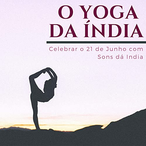 O Yoga da Índia by Maria Sol Feliz Pereira on Amazon Music ...