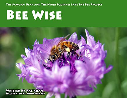 Bee Wise (The Samurai Bear and The Ninja Squirrel Save The ...