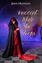 Innocent While She Sleeps: A Tale of Vampires