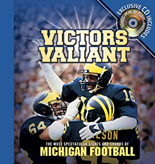 Victors Valiant: The Most Spectacular Sights and Sounds of Michigan Football