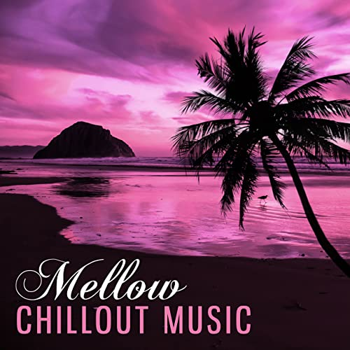 45d5e3959222f Mellow Chillout Music - Relaxing Music for Better Day