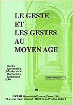 Le geste et les gestes au Moyen Âge (SENEFIANCE) (French Edition)