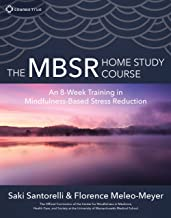 The MBSR Home Study Course: An 8-Week Training in Mindfulness-Based Stress Reduction