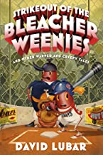 Strikeout of the Bleacher Weenies: And Other Warped and Creepy Tales (Weenies Stories Book 8)