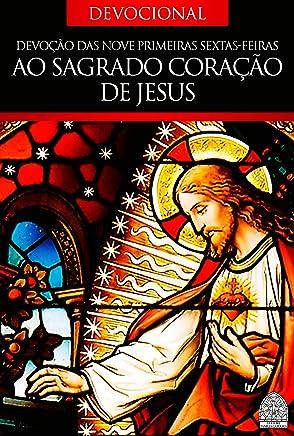 DEVOÇÃO DAS NOVE SEXTAS-FEIRAS AO SAGRADO CORAÇÃO DE JESUS
