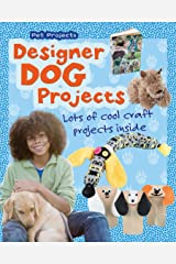 Designer Dog Projects (Pet Projects) (English Edition) eBook Kindle