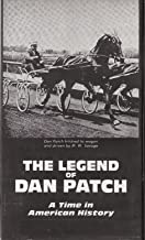 The Legend of Dan Patch: A Time in American History