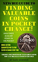 Newbie Guide To Finding Valuable Coins In Pocket Change Man Finds $126,500 Penny In His Pocket: Bonus Section: Guaranteed ...