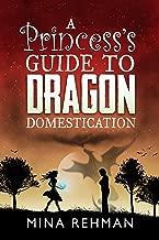 A Princess's Guide to Dragon Domestication