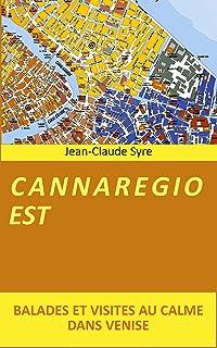 CANNAREGIO EST: Balades et visites au calme dans Venise (Venise, Balades, Visites, Culture t. 4) (French Edition)