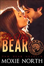 Be My Bear: Pacific Northwest Bears Novella