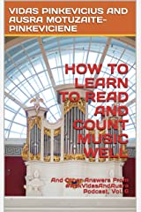 How To Learn To Read And Count Music Well: And Other Answers From #AskVidasAndAusra Podcast Kindle Edition
