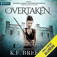 Overtaken: The Warrior Chronicles, Book 6