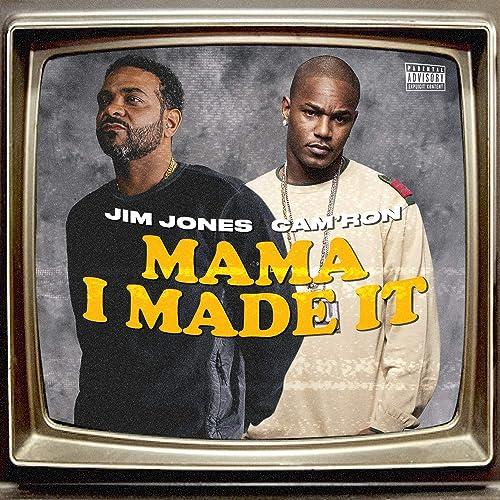 Mama I Made It (feat. Camron) [Explicit] de Jim Jones en ...
