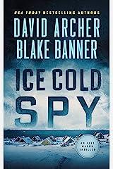 Ice Cold Spy (Alex Mason Book 2) Kindle Edition