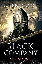 The Black Company 1 - Seelenfänger: Ein Dark-Fantasy-Roman von Kult Autor Glen Cook (German Edition)