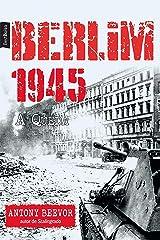 Berlim 1945: A queda eBook Kindle